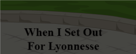 When I Set Out For Lyonnesse (Poem)